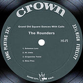 Grand Old Square Dances With Calls by The Rounders