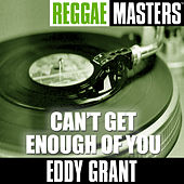Reggae Masters: Can?t Get Enough Of You by Eddy Grant