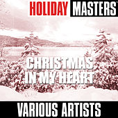 Holiday Masters: Christmas In My Heart de Various Artists