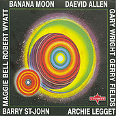 Banana Moon by Daevid Allen