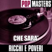 Pop Masters: Che Sara' by Ricchi E Poveri