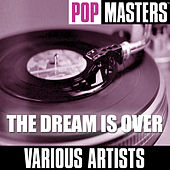 Pop Masters: The Dream Is Over by Various Artists