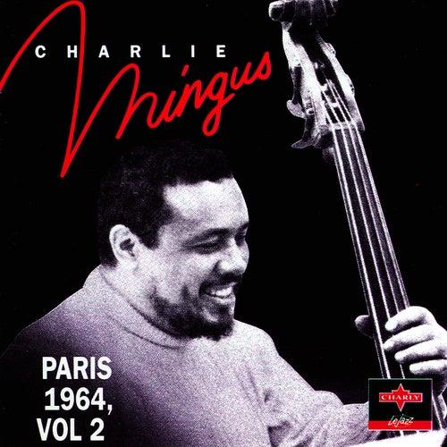 Paris 1964, Vol. 2 by Charles Mingus