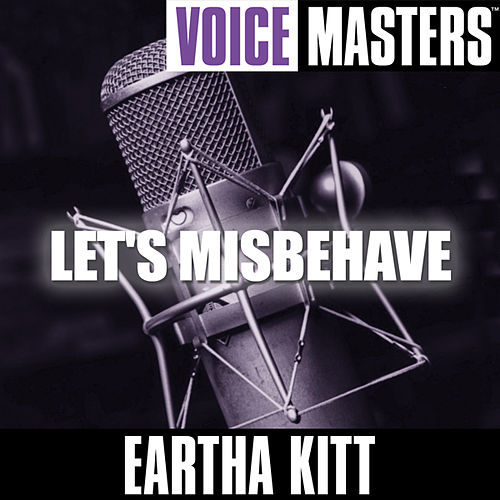 Voice Masters: Let's Misbehave by Eartha Kitt