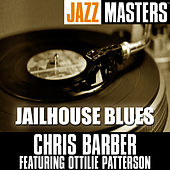 Jazz Masters: Jailhouse Blues by Chris Barber