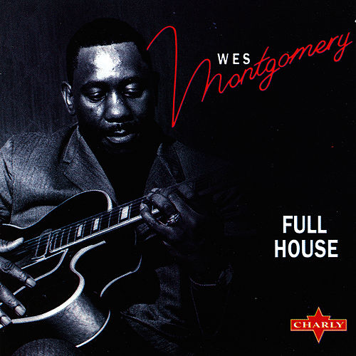 Full House by Wes Montgomery