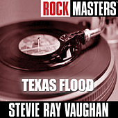 Rock Masters: Texas Flood by Stevie Ray Vaughan