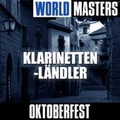 World Masters: Klarinetten-L?ndler by Oktoberfest