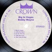 Big In Vegas by Bobby Wayne