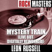 Rock Masters: Mystery Train (Live But Digitally Reworked) von Leon Russell