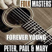 Folk Masters: Forever Young by Peter, Paul and Mary