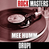 Rock Masters: Mee Humm by Drupi