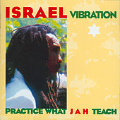 Practice What Ja by Israel Vibration