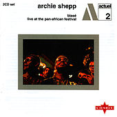 Blas? / Live At The Pan-African Festival CD2 by Archie Shepp