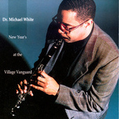 New Year's At The Village Vanguard de Dr. Michael White