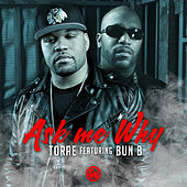 Ask Me Why (feat. Bun B) by Torae