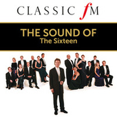 The Sound Of The Sixteen (By Classic FM) by The Sixteen