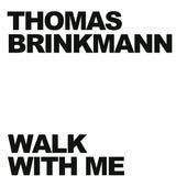 Walk With Me by Thomas Brinkmann