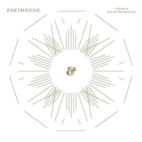 Eskimonde - A Decade Of Eskimo Recordings by Various Artists