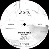 Turn it on by Daru & Rena