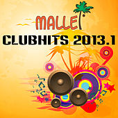 Malle Clubhits 2013.1 by Various Artists