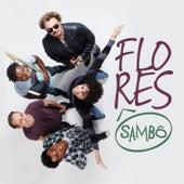 Flores - Single by Grupo Sambô