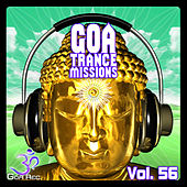 Goa Trance Missions, Vol. 56 - Best of Psytrance,Techno, Hard Dance, Progressive, Tech House, Downtempo, EDM Anthems by Various Artists