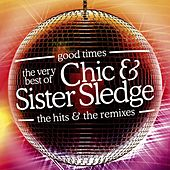 Good Times: The Very Best Of Chic & Sister Sledge by CHIC