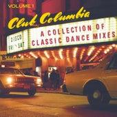 Club Columbia: A Collection of Classic Dance Mixes de Various Artists