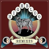 Time To Change Remixes by Highbloo