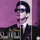 School of Rock (All the Classic Recordings) von Roy Orbison