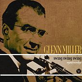 Swing Swing Swing (Original Recordings) by Glenn Miller