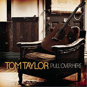 Pull Over Here by tom taylor
