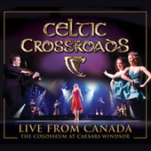 Live From Canada by Celtic Crossroads