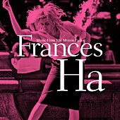 Frances Ha (Music From The Motion Picture) by Various Artists