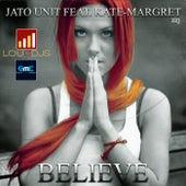 Believe (Feat. Jato Unit) van Kate-Margret
