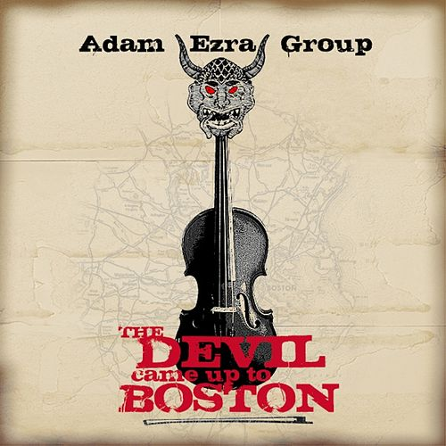 The Devil Came Up To Boston by Adam Ezra