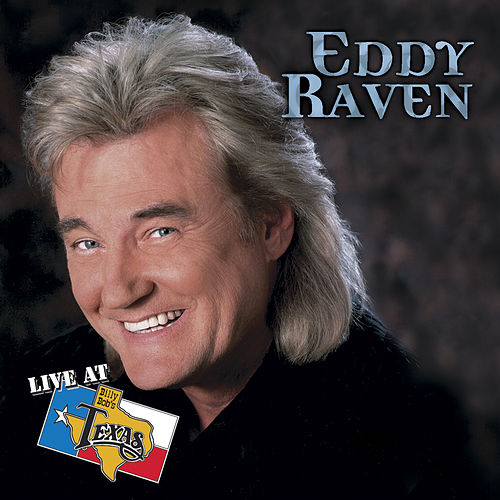 Live At Billy Bob's Texas by Eddy Raven