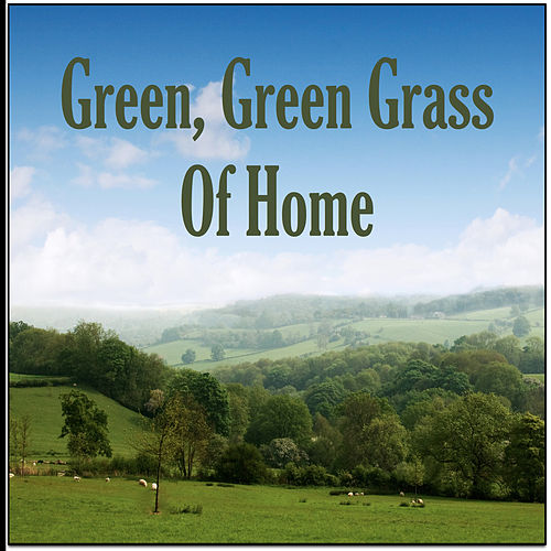 Green, Green Grass of Home by Various Artists