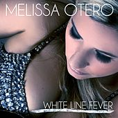 White Line Fever - Single by Melissa Otero