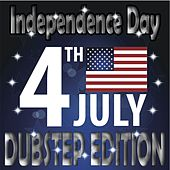 Independence Day Dubstep Edition (Best of Club Traxx, 4th of July) by Various Artists