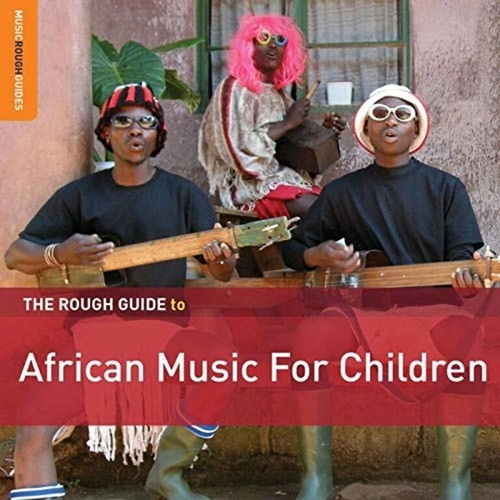 Rough Guide To African Music For Children by Various Artists