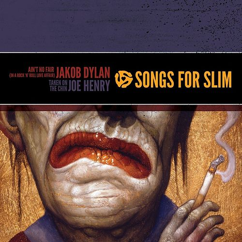 Songs For Slim: Ain't No Fair by Various Artists