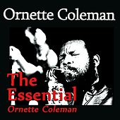 The Essential Ornette Coleman by Ornette Coleman