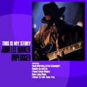 John Lee Hooker Unplugged: This Is My Story de John Lee Hooker