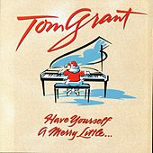 Have Yourself A Merry Little... by Tom Grant