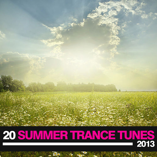 20 Summer Trance Tunes 2013 by Various Artists