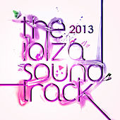 The Ibiza Soundtrack 2013 de Various Artists
