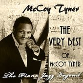 The Very Best of McCoy Tyner (The Piano Jazz Legend) by McCoy Tyner