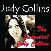The Essential Judy Collins by Judy Collins
